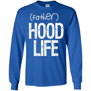 (father)HOOD LIFE | Long Sleeve Tee-Apparel-Swagtastic Gear