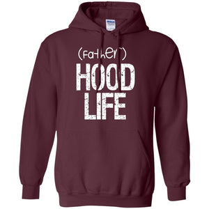 (father)HOOD LIFE | Sweatshirt or Hoodie-Apparel-Swagtastic Gear