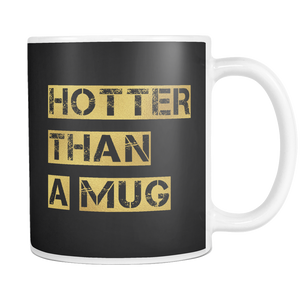 Hotter Than a MUG | Mug-Drinkware-Swagtastic Gear