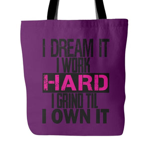 I DREAM it, I work HARD, I grind til I OWN IT | Tote Bag-Tote Bags-Swagtastic Gear