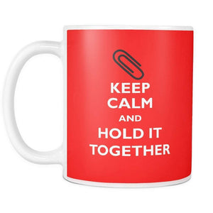 Keep Calm and Hold it Together | Coffee Mug-Drinkware-Swagtastic Gear