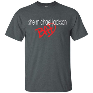 She Michael Jackson Bad | Tee-Apparel-Swagtastic Gear
