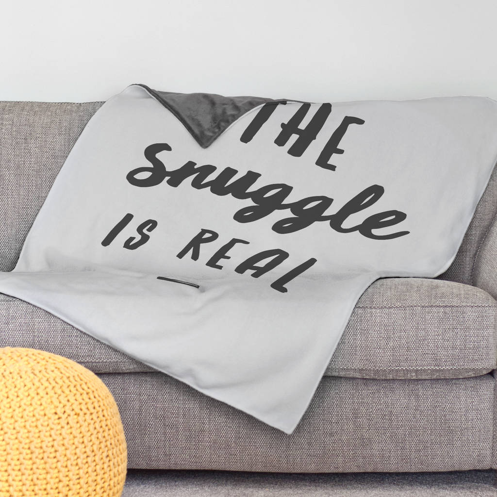 'The Snuggle Is Real' Blanket Or Throw