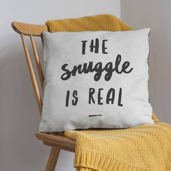 'The Snuggle Is Real' Cushion