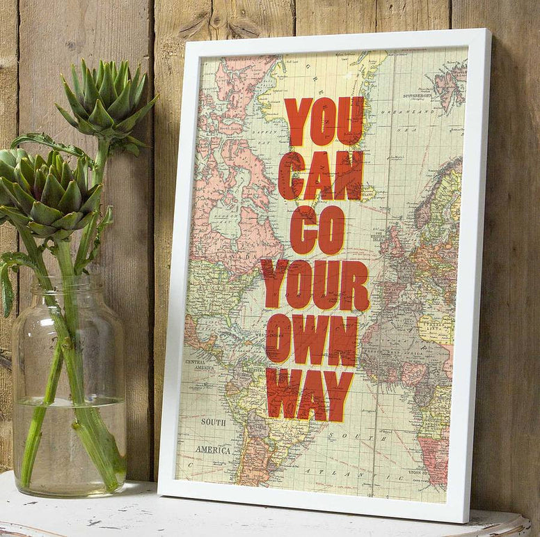 'You Can Go Your Own Way' Graphic Print