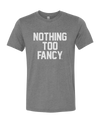 NTF Text  T-Shirt - Nothing Too Fancy