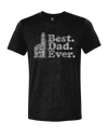 Best Dad Ever  T-Shirt - Nothing Too Fancy