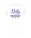 Dolly For President  T-Shirt - Nothing Too Fancy