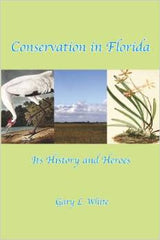 Conservation in Florida—It's History and Heros