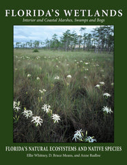 Florida's Wetlands: Seepage Wetlands, Interior Marshes, Interior Swamps, Coastal Intertidal Zones, Mangrove Swamps