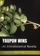 Yaupon Wins: An Ethnobotanical Novella