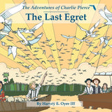 The Last Egret - The Adventures of Charlie Pierce