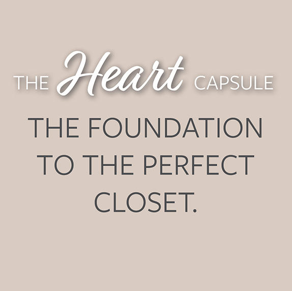 An image with the text 'The Heart Capsule: the foundation to the perfect closet.'