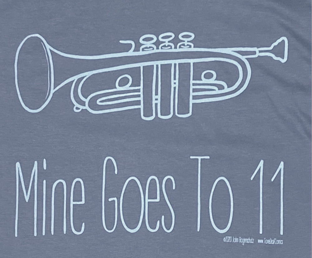 Mine Goes to 11 Shirt (Trumpet)