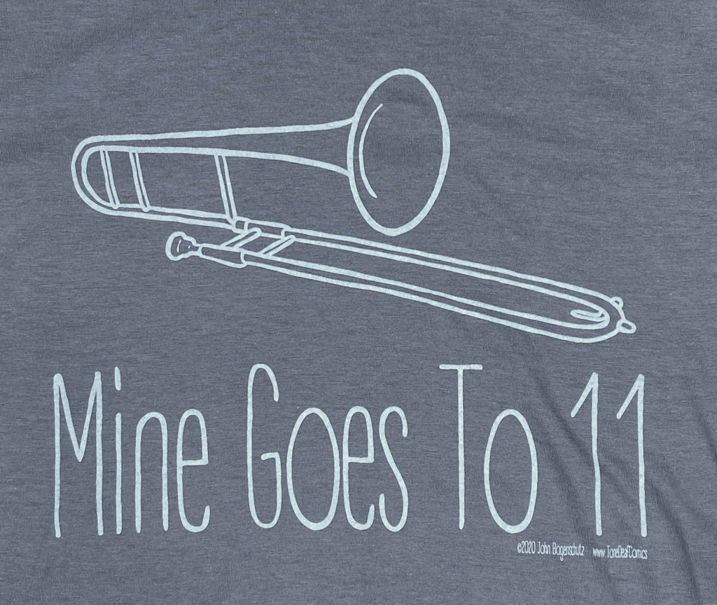 Mine Goes to 11 Shirt (Trombone)