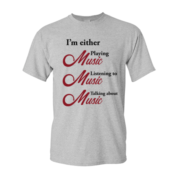 I'm Either Playing Music Shirt