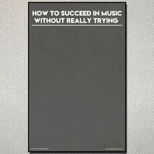 How to Succeed in Music Without Really Trying