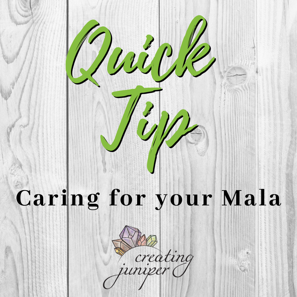 Quick Tips: Caring for Your Mala