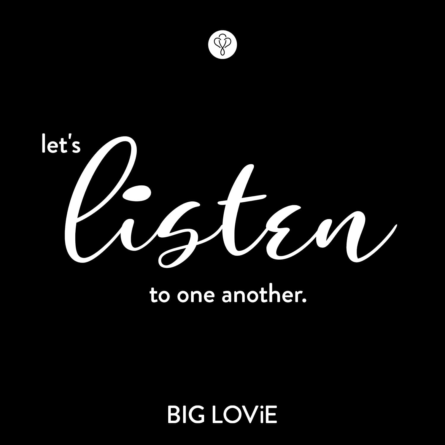 LET'S LISTEN TO ONE ANOTHER