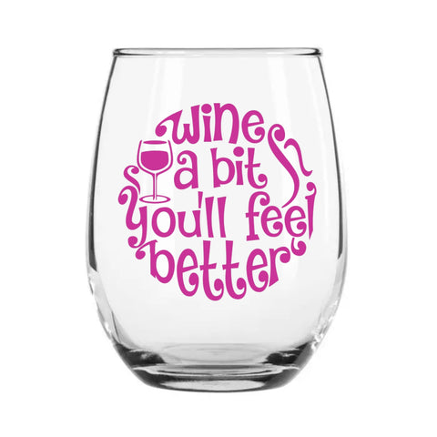 Wine a bit - You'll Feel Better