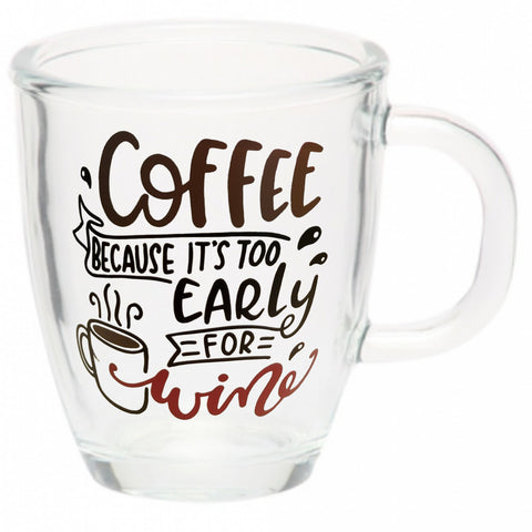 Coffee - Because it's Too Early for Wine