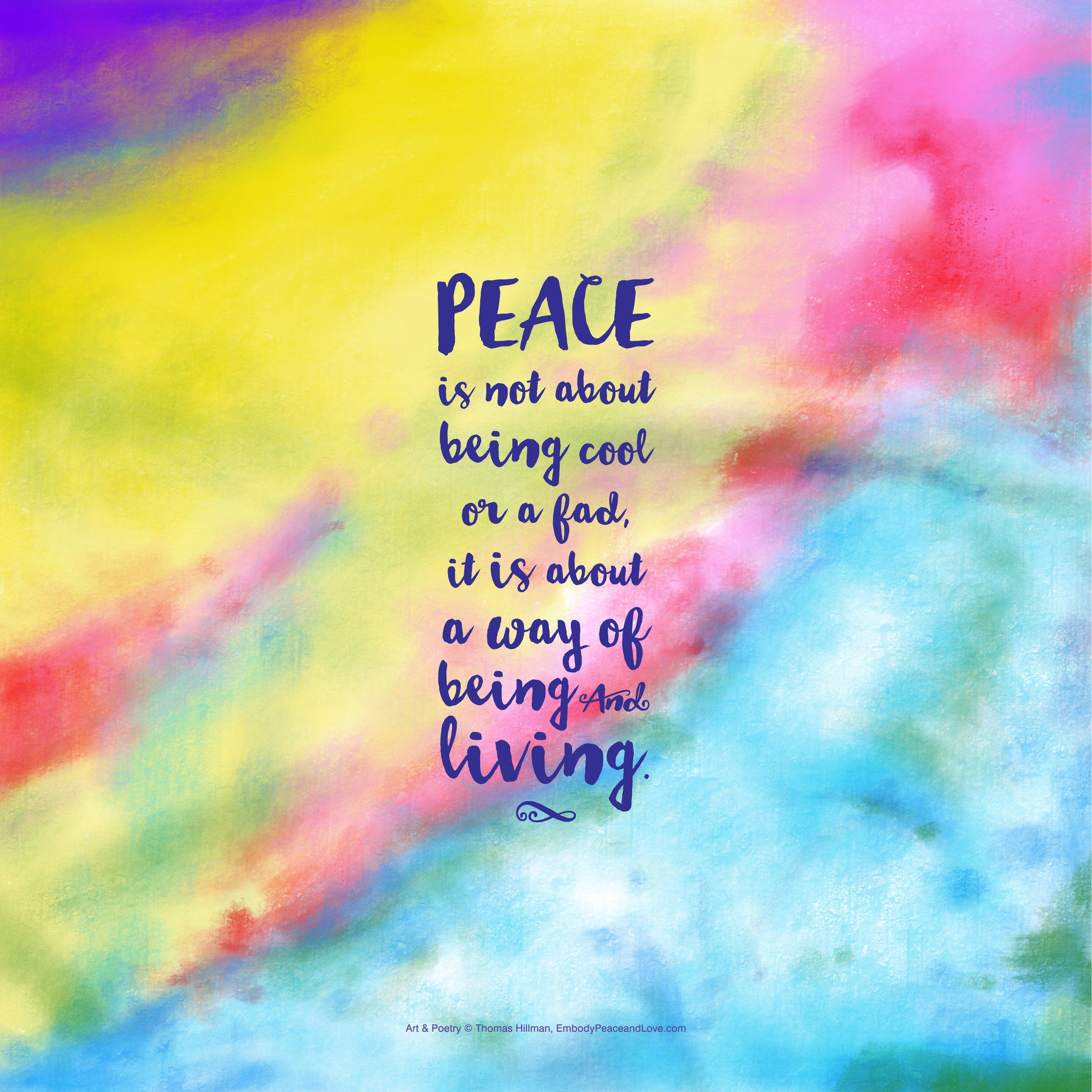 Poster_Peace is not about being cool or a fad, it is about a way of being and living.