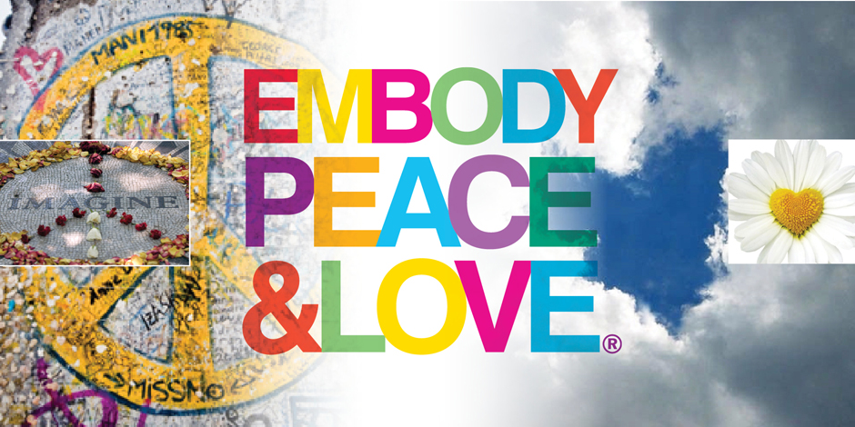 Embody Peace and Love ®