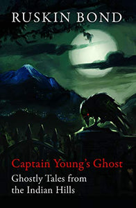 Captain Young's Ghost by Ruskin Bond - ey-estopper