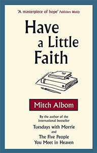 Have A Little Faith Paperback – 2 Sep 2010 by Mitch Albom - ey-estopper