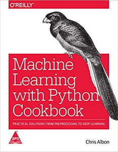 Machine Learning with Python Cookbook: Practical Solutions from Preprocessing to Deep Learning - ey-estopper
