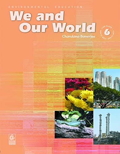 We and Our World: for Class 6 Paperback – 2015 by Chandana Banerjee - ey-estopper