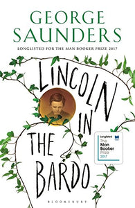 Lincoln in the Bardo: WINNER OF THE MAN BOOKER PRIZE 2017 Paperback – 2017 by George Saunders - ey-estopper
