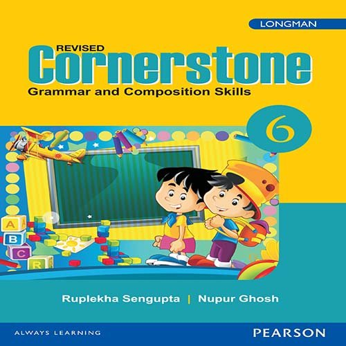 Cornerstone 6 : English Grammar & Composition Book by Pearson for CBSE Class 6 Paperback – 18 Sep 2014 by Ruplekha Sengupta (Author), Nupur Ghosh (Author) - ey-estopper
