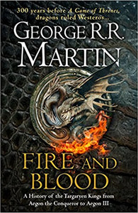 Fire and Blood: A History of the Targaryen Kings from Aegon the Conqueror to Aegon III as scribed by Archmaester Gyldayn - ey-estopper