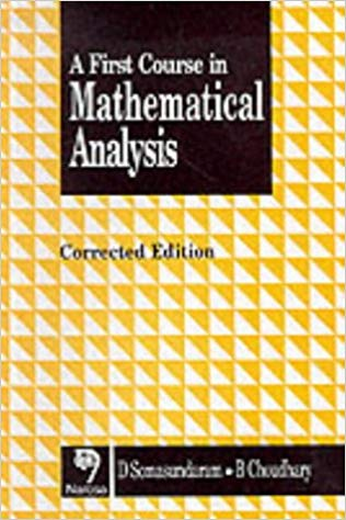 A First Course in Mathematical Analysis Paperback –  D. Somasundaram  (Author), B. Choudhary (Author) - ey-estopper