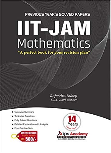 IIT JAM Mathematics Solution Book - 14 Years Solved Papers 2005-2018 Paperback – by Rajendra Dubey - ey-estopper