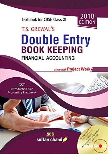 T.S. Grewal's Double Entry Book Keeping - CBSE XI (Financial Accounting): Textbook for CBSE Class XI Paperback – 31 Mar 2018 by T.S. Grewal  (Author), H.S. Grewal (Author), CA. G.S. Grewal - ey-estopper
