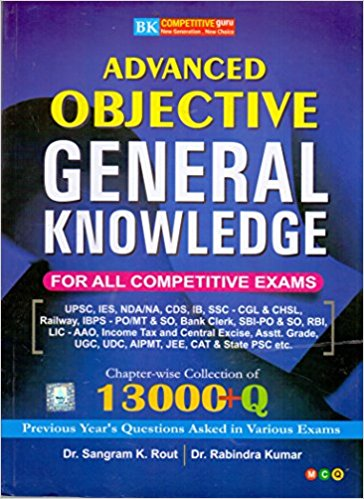 Advance objective general knowladge for all competitive exams 13000  – by Rout - ey-estopper