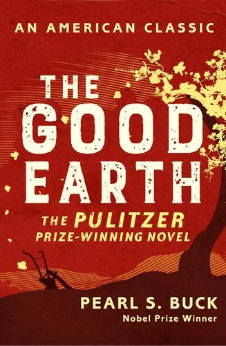 The Good Earth (AN AMERICAN CLASSIC) Paperback –  by Pearl S. Buck - ey-estopper