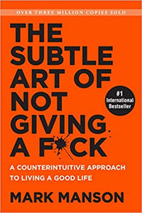 The Subtle Art of Not Giving a F*ck Paperback –  by Mark Manson  (Author) - ey-estopper