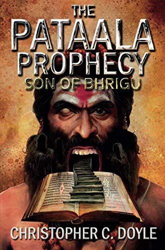 Son of Bhrigu (The Pataala Prophecy) Paperback – 16 Apr 2018 by Christopher C. Doyle - ey-estopper