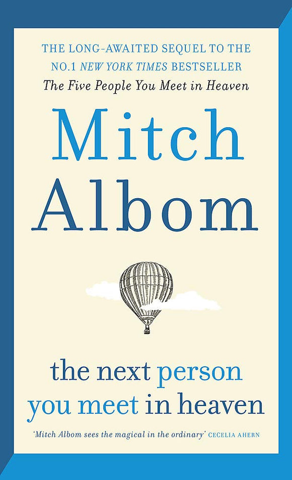 The Next Person You Meet in Heaven: The sequel to the Five People You Meet in Heaven Hardcover – 31 Oct 2018 by Mitch Albom - ey-estopper