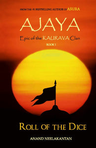 Ajaya: Book 1: Roll of the Dice (Epic of the Kaurava Clan) by Anand Neelakantan  – 21 Sep 2016 - ey-estopper