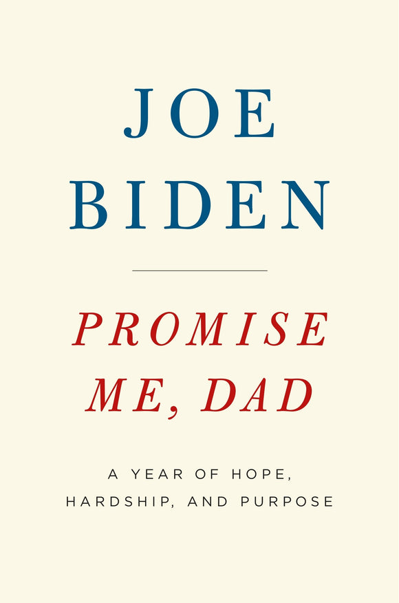 Promise Me, Dad: A Year of Hope, Hardship, and Purpose Hardcover – 16 Nov 2017 by Joe Biden - ey-estopper