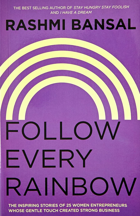 Follow Every Rainbow Paperback – 4 Mar 2013 by Rashmi Bansal - ey-estopper