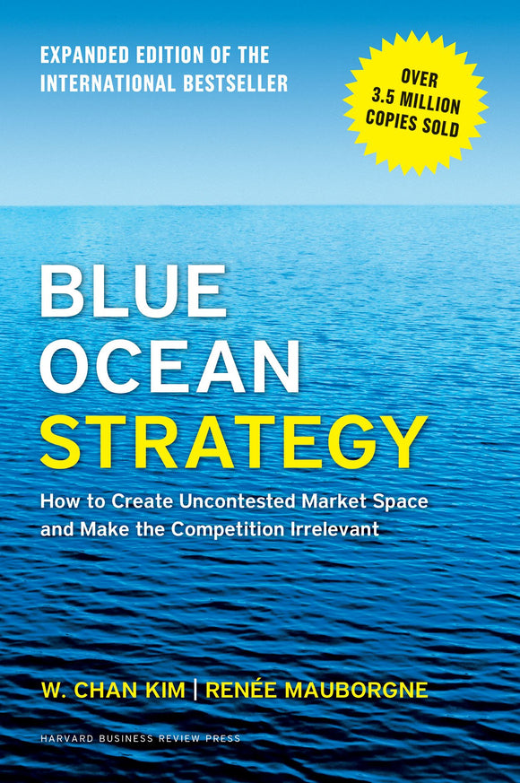 Blue Ocean Strategy: How to Create Uncontested Market Space and Make the Competition Irrelevant Hardcover – 10 Feb 2015 by Kim (Author) - ey-estopper