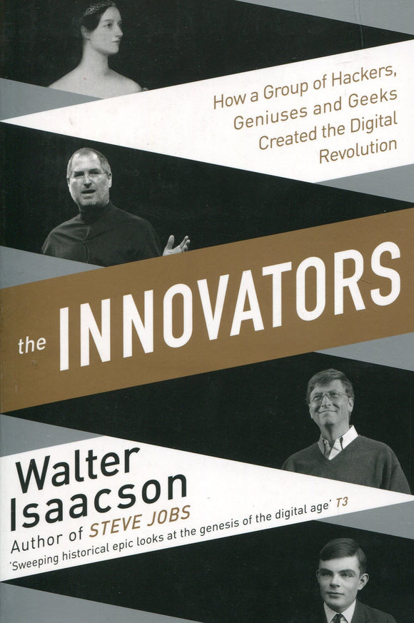 Innovators: How a Group of Inventors, Hackers, Geniuses and Geeks Created the Digital Revolution Paperback – Import, 6 Oct 2015 by Walter Isaacson - ey-estopper