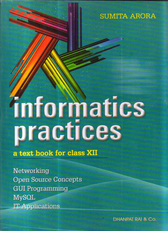 Informatics Pracitices A Textbook for Class 12 (2019-2020) Examination Paperback – 2018 by Sumita Aror - ey-estopper