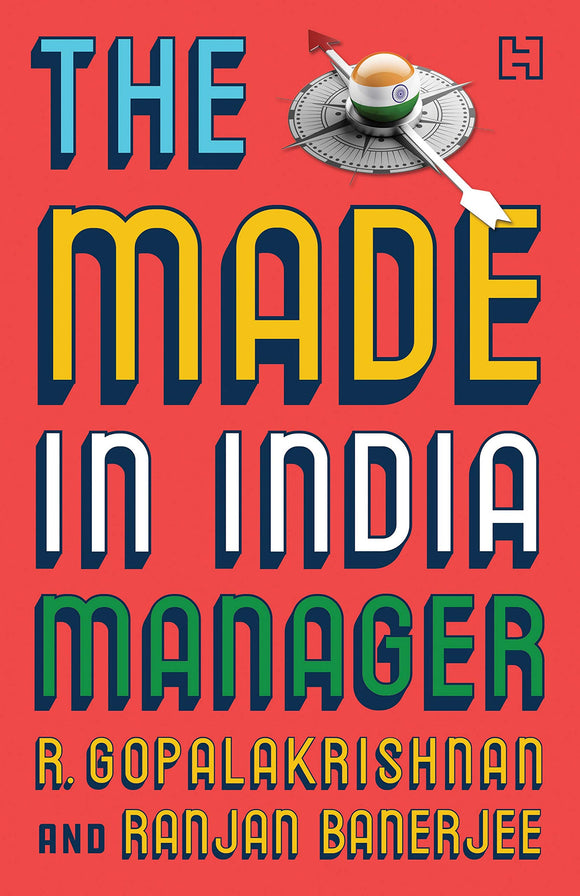 The Made-In-India Manager Hardcover –  by R. Gopalakrishnan , Ranjan Banerjee - ey-estopper