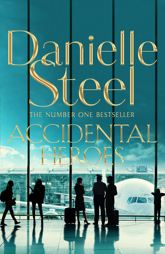 Accidental Heroes Paperback – 22 Mar 2018 by Danielle Steel - ey-estopper